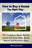 How to Buy a House the Right Way: The Complete Home Buying Guide For First-Time Home (Smart Living)