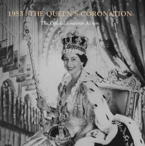1953: The Queen's Coronation: The Official Souvenir Album