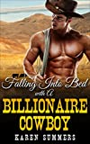 Romance: Falling Into Bed With A Big Billionaire Cowboy  : A Western Romance