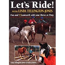 Let's Ride! With Linda Tellington-Jones: Fun and TTeamwork with Your Horse or Pony
