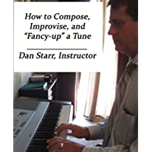 How to Compose, Improvise, and Fancy-up a Tune