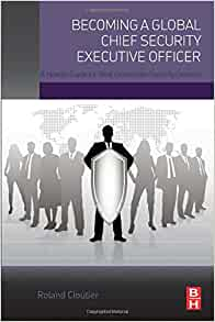 Becoming a global chief security executive officer a how to guide for next generation security - How to become security officer ...
