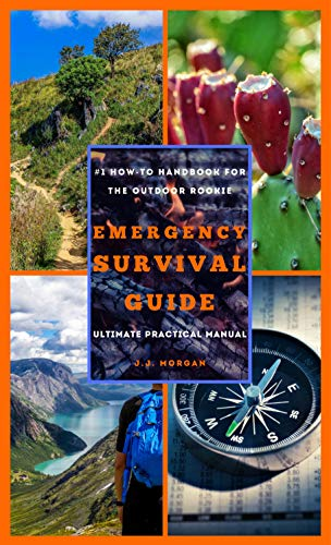 Emergency Survival Guide: The Ultimate Practical Manual for Basic Survival by [Morgan, J.J.]