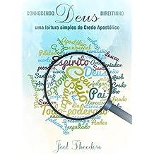 Conhecendo Deus direitinho: uma leitura simples do Credo Apostólico (Portuguese Edition)