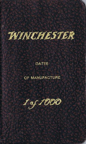 Winchester : Dates of Manufacture