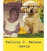 Freaky Sensationz Vol#5 *** Mz Lifelessonzinc: { Metamorphasis of an Ebony Queen }