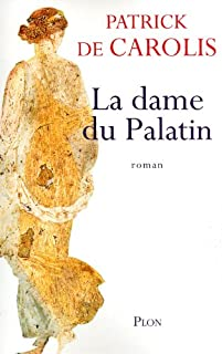 La dame du Palatin, Carolis, Patrick de