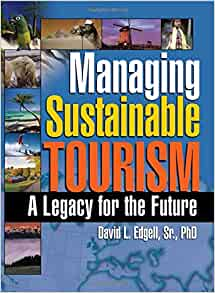 Managing Sustainable Tourism David L Edgell Sr border=