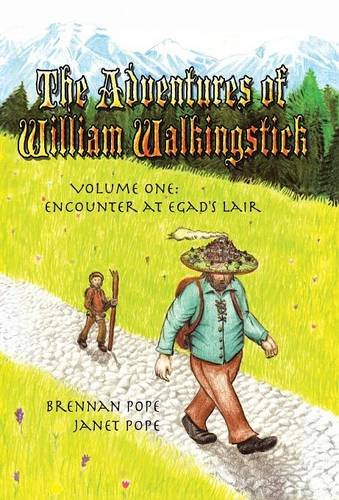 The Adventures of William Walkingstick: Volume One: Encounter at Egad