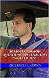 Pass Your Texas DMV Test Guaranteed! 50 Real Test Questions! Texas DMV Practice Test Questions