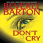 Don't Cry   Beverly Barton