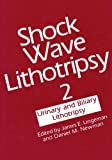 Shock Wave Lithotripsy 2 : Urinary and Biliary Lithotripsy, , 1475720548
