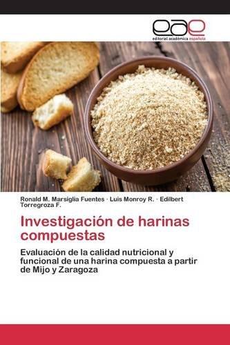 Descargar Libro Investigación De Harinas Compuestas Marsiglia Fuentes Ronald M.