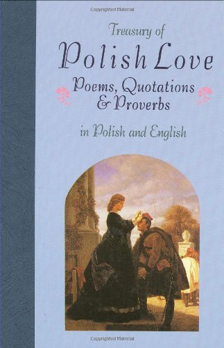 Treasury of Polish Love: Poems, Quotations & Proverbs : In Polish and English (Treasury of Love) (English, Polish and Polish Edition) by Brand: Hippocrene Books