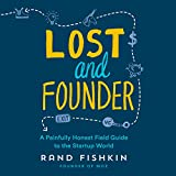 #6: Lost and Founder: A Painfully Honest Field Guide to the Startup World