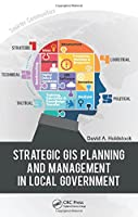 Strategic GIS Planning and Management in Local Government Front Cover