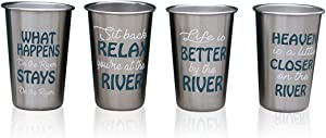 Stainless Steel Drinking Pint Size Tumbler Glassware With Fun River Sayings, Life Is Better By The River, Whatever Happens At The River Stays The River Set of 4