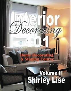 Interior Decorating 101 Volume ll: Home Decorating & Staging Course (Home  Decorating & Staging