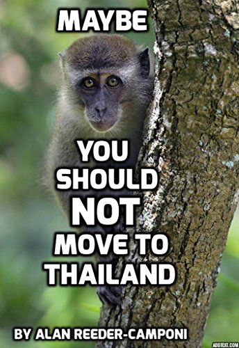Maybe You Should NOT Move To Thailand