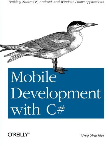 Mobile Development with C#: Building Native iOS, Android, and Windows Phone Applications by Greg Shackles (2012-05-20)