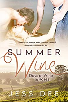 Summer Wine: A Novella (Days of Wine and Roses) by [Dee, Jess]