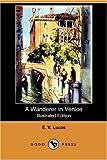 A Wanderer in Venice, E. V. Lucas, 1406567469