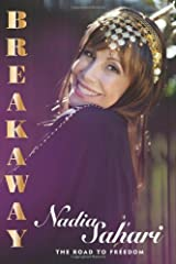 Breakaway: The Road to Freedom by Nadia Sahari (2009-03-30) Paperback