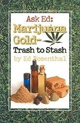 Ask Ed: Marijuana Gold: Trash to Stash by Rosenthal, Ed (2002) Paperback