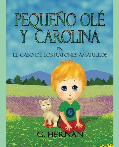 Pequeño Ole y Carolina: El caso de los ratones amarillos (Spanish Edition) [G. Hernan] (Tapa Blanda)