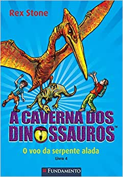 A Caverna Dos Dinossauros - O Voo Da Serpente Alada