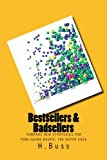 bestsellers and badsellers: towards new strategies for publishing books: the Dutch case