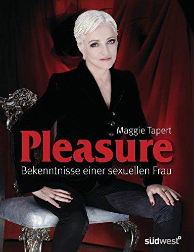 Pleasure: Bekenntnisse einer sexuellen Frau