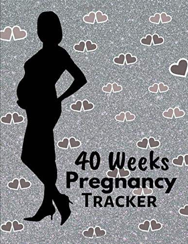40 Weeks Pregnancy Tracker: Pregnant Women and Mom Planner Log book.9 Months Daily, Weekly and Monthly Organizer plus journal note Space memory book for First time moms,Single moms and dad prayers