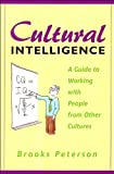 by Brooks Peterson Cultural Intelligence: A Guide to Working with People from Other Cultures (text only)[Paperback]2004