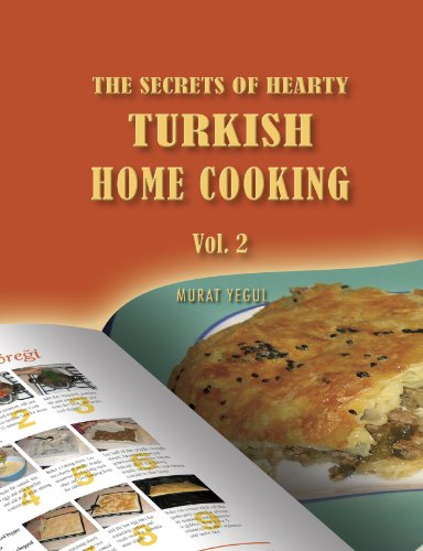 The Secrets of Hearty Turkish Home Cooking (Volume 2) by Murat Yegul