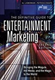 img - for The Definitive Guide to Entertainment Marketing: Bringing the Moguls, the Media, and the Magic to the World (2nd Edition) by Al Lieberman (2013-07-08) book / textbook / text book