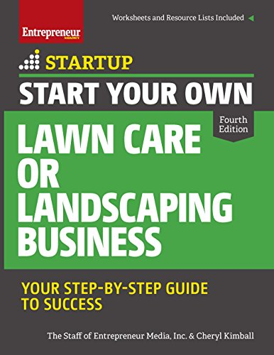 Lawn Care Tips - Start Your Own Lawn Care or Landscaping Business: Your Step-by-Step Guide to Success (StartUp Series)