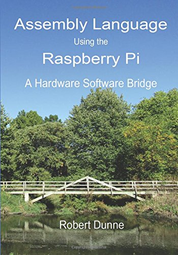 Assembly Language Using the Raspberry Pi A Hardware Software Bridge