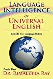 Language Intelligence or Universal English, Rimaletta Ray, 148367441X
