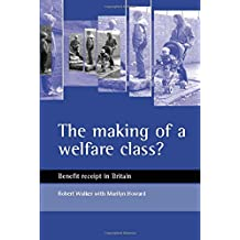 The making of a welfare class?: Benefit receipt in Britain