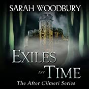 Exiles in Time : The After Cilmeri Series, Book 5 | Sarah Woodbury