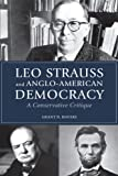 Leo Strauss and Anglo-American Democracy: A Conservative Critique, Grant N. Havers, 0875804780