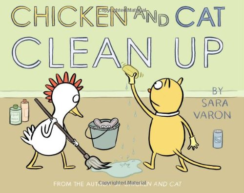 Chicken And Cat Clean Up by Scholastic Press