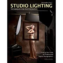 Christopher Grey's Studio Lighting Techniques for Photography by Christopher Grey (2009-10-01)