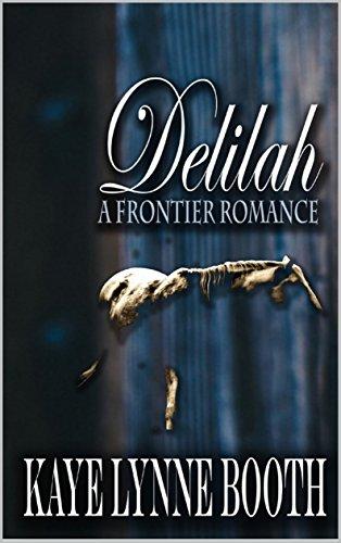 Delilah: The Frontier Romance: A Western (A Colorado Western Saga Book 1)