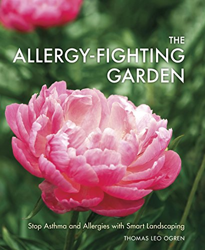 The Allergy-Fighting Garden: Stop Asthma and Allergies with Smart Landscaping cover