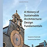 A History of Sustainable Architecture: Design Fundamentals