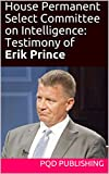 On Thursday, November 30, 2017, The House Permanent Select Committee on Intelligence interviewed Erik Prince, Blackwater founder and brother of Department of Education Secretary Betsy DeVos, regarding his ties to the Trump campaign. This is a transcr...