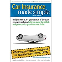 Car Insurance Made Simple: Insights from a 20+ year veteran of the auto insurance industry help you avoid the pitfalls and get more for your insurance dollar.
