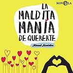 La maldita manía de quererte [The Damn Mania of Loving You] | Manuel Montalvo
